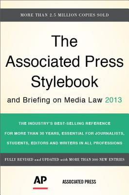 The Associated Press Stylebook and Briefing on Media Law - Christian, Darrell (Editor), and Jacobsen, Sally (Editor), and Minthorn, David (Editor)