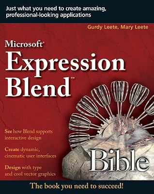 Microsoft Expression Blend Bible - Leete, Gurdy, and Leete, Mary