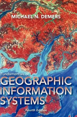Fundamentals of Geographical Information Systems - DeMers, Michael N