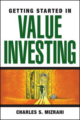 Getting Started in Value Investing - Mizrahi, Charles