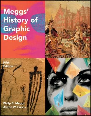 Meggs' History of Graphic Design - Meggs, Philip B., and Purvis, Alston W.