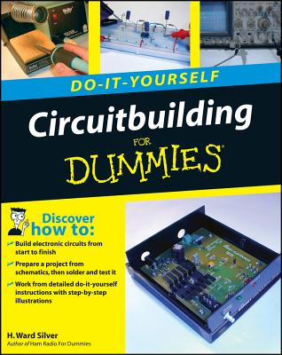 Circuitbuilding Do-It-Yourself for Dummies - Silver, H Ward