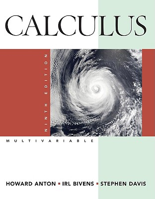 Calculus Multivariable - Anton, Howard, and Bivens, Irl, and Davis, Stephen