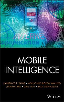 Mobile Intelligence - Yang, Laurence T (Editor), and Waluyo, Agustinus Borgy (Editor), and Ma, Jianhua (Editor)