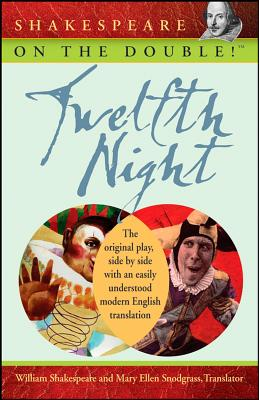 Twelfth Night - Shakespeare, William, and Snodgrass, Mary Ellen, M.A. (Translated by)