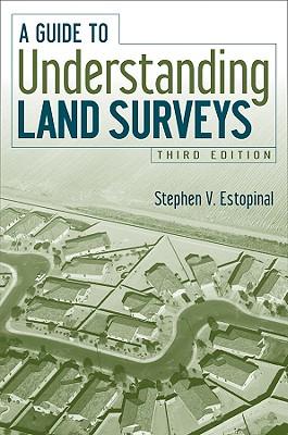 A Guide to Understanding Land Surveys - Estopinal, Stephen V