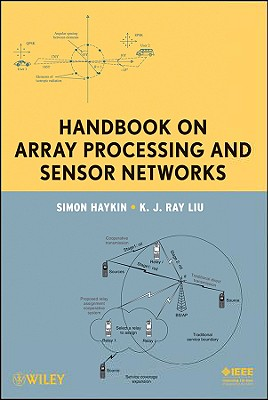 Handbook on Array Processing and Sensor Networks - Haykin, Simon, and Liu, K J Ray
