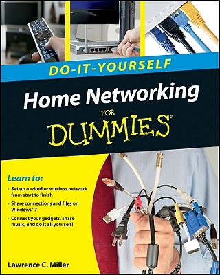 Home Networking Do-It-Yourself for Dummies - Holden, Greg, and Miller, Lawrence C