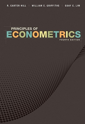 Principles of Econometrics - Hill, R Carter, and Griffiths, William E, and Lim, Guay C