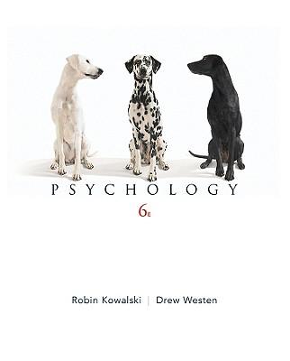 Psychology - Kowalski, Robin, and Westen, Drew