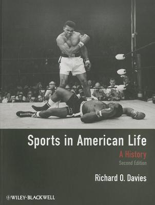 Sports in American Life: A History - Davies, Richard O.