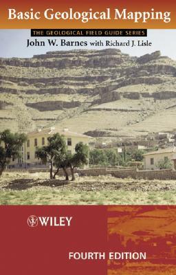 Basic Geological Mapping - Barnes, J W, and Barnes, John W, and Lisle, Richard J