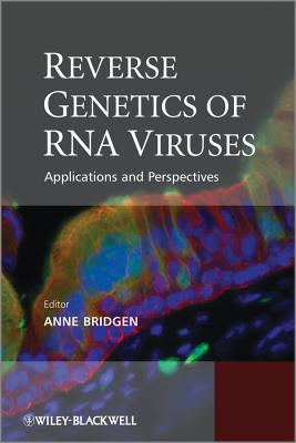 Reverse Genetics of RNA Viruses: Applications and Perspectives - Bridgen, Anne