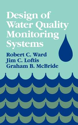 Design of Water Quality Monitoring Systems - Ward, Robert C, Do, and McBride, Graham B, and Loftis, Jim C