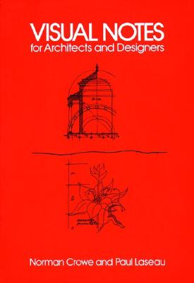 Visual Notes for Architects and Designers - Laseau, Paul, and Crowe, Norman