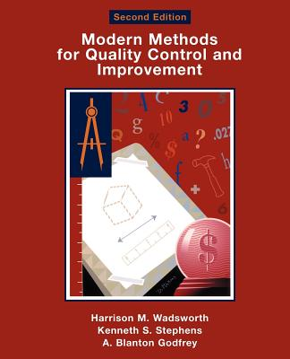 Modern Methods for Quality Control and Improvement - Wadsworth, Harrison M, and Stephens, Kenneth S, and Godfrey, A Blanton