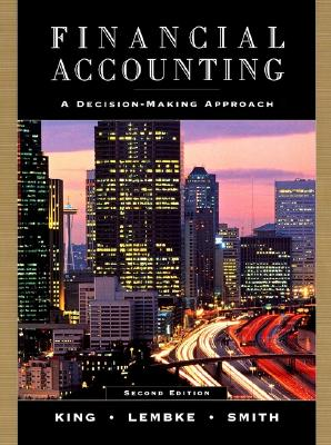 Financial Accounting: A Decision-Making Approach - King, Thomas E, and Lembke, Valdean C, and Smith, John H, M.D