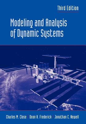 Modeling and Analysis of Dynamic Systems - Close, Charles M, and Frederick, Dean K, and Newell, Jonathan C