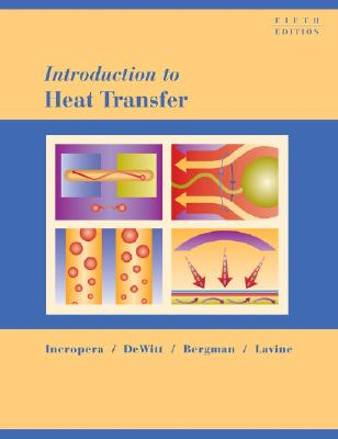 Introduction to Heat Transfer by David P. DeWitt and Frank P. Incropera (2011, R