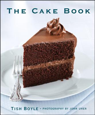 The Cake Book - Boyle, Tish, and Uher, John (Photographer)