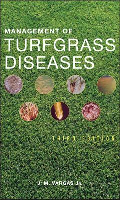 Management of Turfgrass Diseases - Vargas, J M, Jr.