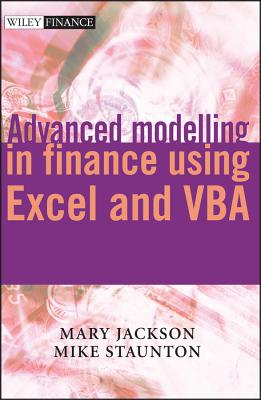 Advanced Modelling in Finance Using Excel and VBA - Jackson, Mary, and Staunton, Mike
