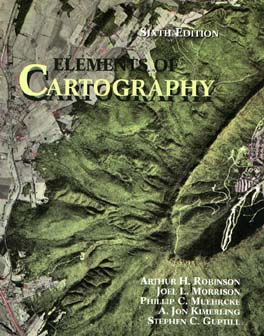 Elements of Cartography - Morrison, Joel L, and Robinson, Arthur H, and Muehrcke, Phillip C