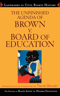 The Unfinished Agenda of Brown v. Board of Education - Black Issues in Higher Education, and Anderson, James, and Byrne, Dara N, PH.D.