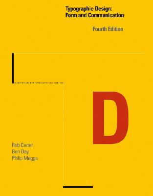Typographic Design: Form and Communication - Carter, Rob, and Day, Ben, and Meggs, Philip B.