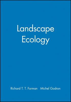 Landscape Ecology - Foreman, Richard T T, and Forman, Richard T T, and Godron, Michel