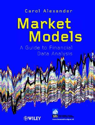 Market Models: A Guide to Financial Data Analysis - Alexander, Carol