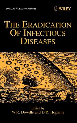 The Eradication of Infectious Diseases - Hopkins, David, and Dowdle, Walter, and Hopkins, Donald