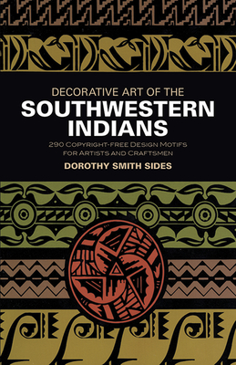 Decorative Art of the Southwestern Indians - Sides, Dorothy Smith, and Smith, Clarice Martin