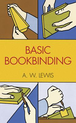 Basic Bookbinding - Lewis, Arthur W