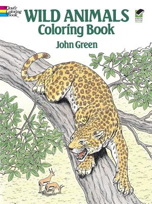 Wild Animals Coloring Book - Green, John, and Dover Coloring Books, and Coloring Books