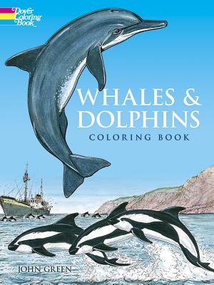 Whales and Dolphins Coloring Book - Green, John, and Coloring Books, and Sea Life