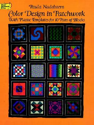 Color Design in Patchwork: With Plastic Templates for 10 Pairs of Blocks - Nadelstern, Paula