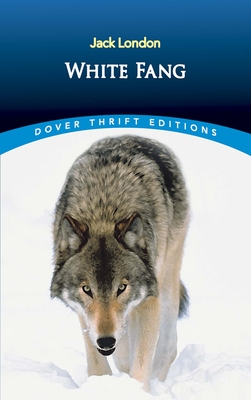 White Fang - London, Jack, and Dover Thrift Editions