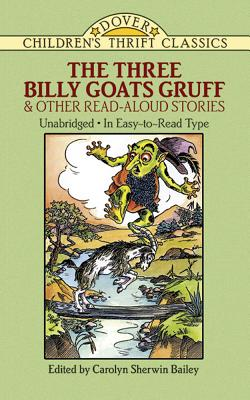 The Three Billy Goats Gruff and Other Read-Aloud Stories - Bailey, Carolyn Sherwin (Editor), and Children's Dover Thrift, and Bailey