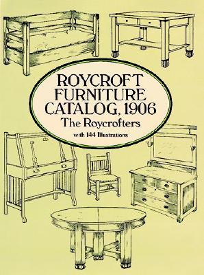 Roycroft Furniture Catalog, 1906 - Roycrofters, The