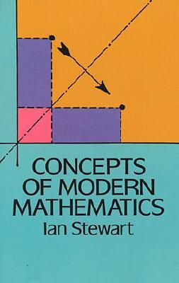 Concepts of Modern Mathematics - Stewart, Ian, and Stewart, Paul