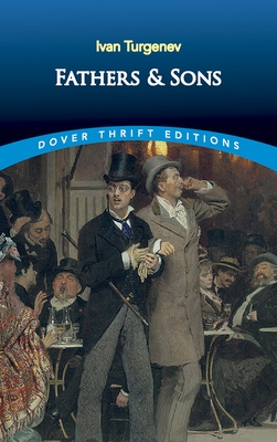 Fathers and Sons - Turgenev, Ivan Sergeevich, and Garnett, Constance, and Dover Thrift Editions