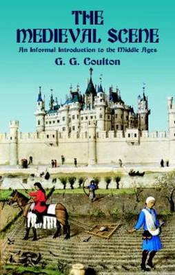 The Medieval Scene: An Informal Introduction to the Middle Ages - Coulton, G G, Professor