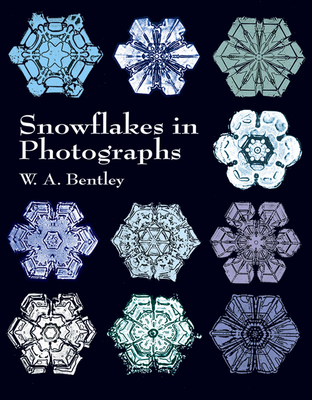 Snowflakes in Photographs - Bentley, W A