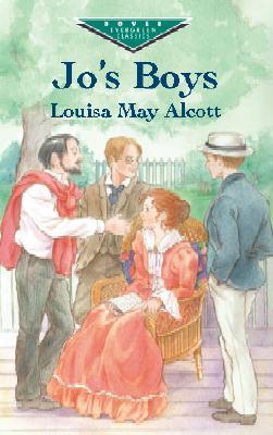 Jo's Boys - Alcott, Louisa May, and Children's Classics