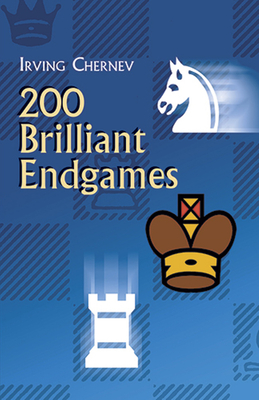 200 Brilliant Endgames - Chernev, Irving, and Pandolfini, Bruce (Preface by), and Hart-Davis, Adam (Introduction by)