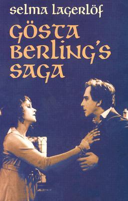 Gosta Berling's Saga - Lagerlof, Selma, and Tudeer, Lillie (Translated by)