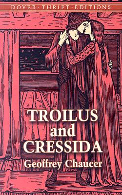 Troilus and Cressida - Chaucer, Geoffrey, and Krapp, George Philip (Translated by)