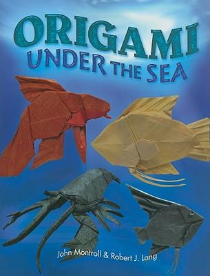 Origami Under the Sea - Montroll, John, and Lang, Robert J