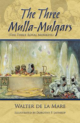 The Three Mulla-Mulgars (the Three Royal Monkeys) - de La Mare, Walter